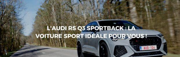 Audi RS Q3 2020: Le modèle sportif de la catégorie RS Q3