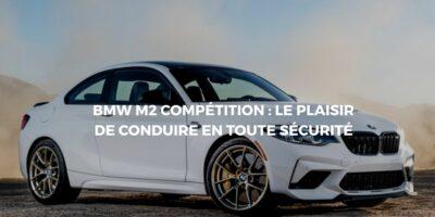 La BMW M2 Compétition: Une classique ou une sportive?