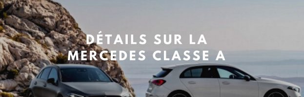 La classe A de Mercedes: Tout savoir avant d'acheter